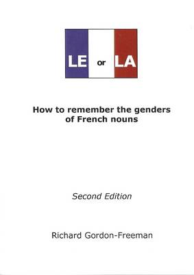 Le or La: How to Remember the Genders of French Nouns (Paperback)