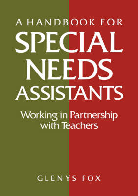 A Handbook for Special Needs Assistants: Working in Partnership with Teachers (Paperback)