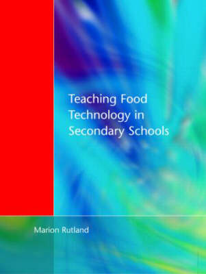 Teaching Food Technology in Secondary School (Paperback)