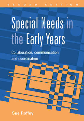 Special Needs in the Early Years: Collaboration, Communication and Coordination (Paperback)