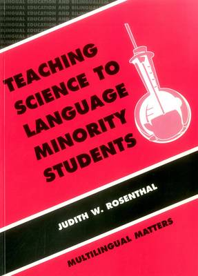 Teaching Science to Language Minority Students: Theory and Practice - Bilingual Education and Bilingualism No. 3 (Paperback)