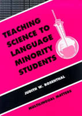 Teaching Science to Language Minority Students: Theory and Practice - Bilingual Education and Bilingualism No. 3 (Hardback)