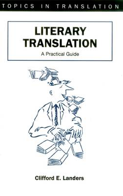 Literary Translation: A Practical Guide - Topics in Translation No. 22 (Paperback)