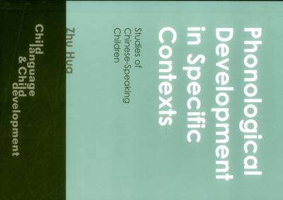 Phonological Development in Specific Contexts: Studies of Chinese-speaking Children - Child Language & Child Development S. No. 3 (Paperback)