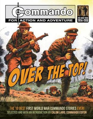 Commando: Over the Top: The 10 Best First World War Commando Stories Ever! (Paperback)