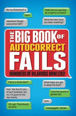 The Big Book of Autocorrects: Hundreds of Hilarious Howlers! (Paperback)