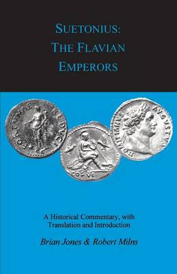 Suetonius: The Flavian Emperors - BCP Classical Studies S. (Paperback)