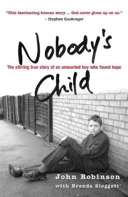 Nobody's Child: The Stirring True Story of an Unwanted Boy Who Found Hope (Big book)