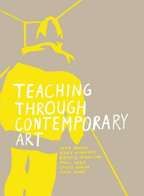 Teaching Through Contemporary Art (Paperback)