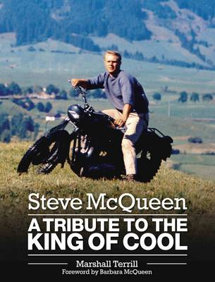 Steve McQueen: A Tribute to the King of Cool (Hardback)