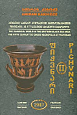 Pichvnari: 1967-1987 v. 2: The Classical World in the Eastern Black Sea Area, the Fifth Century BC Greek Necropolis at Pichvnari (Hardback)