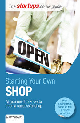 Starting Your Own Shop: All You Need to Know to Open a Successful Shop (Paperback)