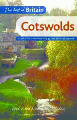 The Best of Britain: Cotswolds: Accessible, Contemporary Guides by Local Authors - The Best of Britain (Paperback)