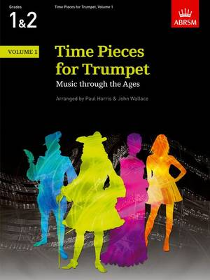 Time Pieces: v. 1: For Trumpet : Music Through the Ages in 3 Volumes - Time Pieces (Abrsm) (Sheet music)