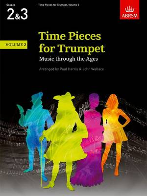 Time Pieces for Trumpet: v. 2: Music Through the Ages in 3 Volumes - Time Pieces (Abrsm) (Sheet music)