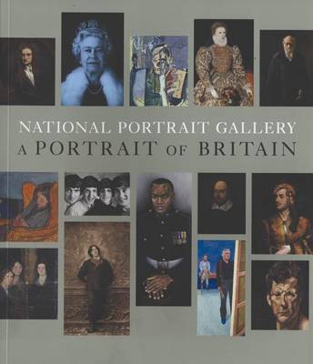 The National Portrait Gallery: A Portrait of Britain (Paperback)