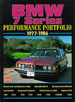 BMW 7 Series Performance Portfolio 1977-86: A Collections of Articles Including Road and Comparison Tests, Driving Impressions and Buying Advice - Performance portfolio series (Paperback)