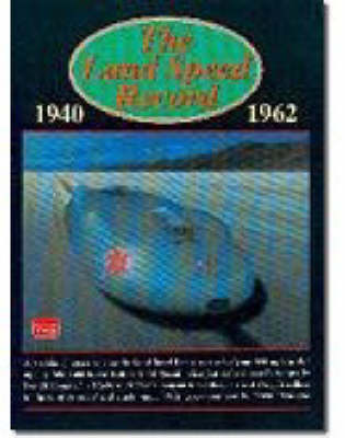 The Land Speed Record, 1940-1962 (Paperback)