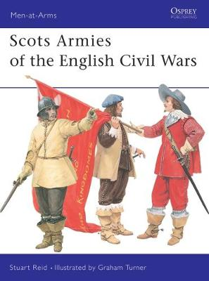 Scots Armies of the English Civil War - Men-at-Arms No. 331 (Paperback)