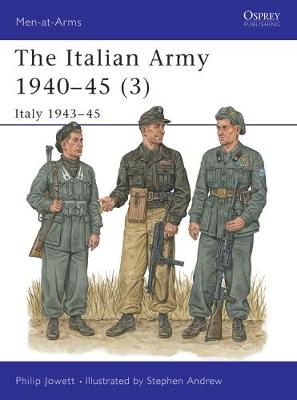 The Italian Army 1940-45: Italy 1943-45 v. 3 - Men-at-Arms No. 353 (Paperback)
