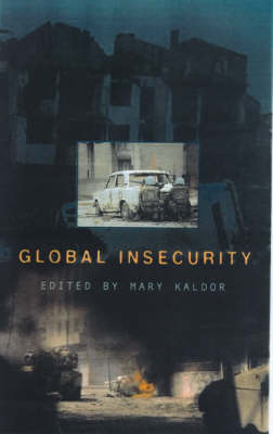 Global Insecurity: Restructuring the Global Military Sector v. 3 - Restructuring the global military sector v. 3 (Paperback)
