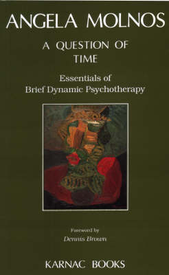 A Question of Time: On Brief Dynamic Therapy (Paperback)