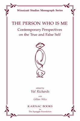 The Person Who is Me: Contemporary Perspectives on the True and False - The Winnicott Studies Monograph Series (Paperback)