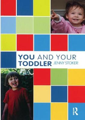 You and Your Toddler - The Karnac Developmental Psychology Series (Paperback)