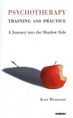 Psychotherapy Training and Practice: A Journey into the Shadow Side (Paperback)