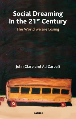 Social Dreaming in the 21st Century: The World We are Losing (Paperback)