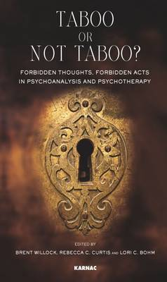 Taboo or Not Taboo: Forbidden Thoughts, Forbidden Acts in Psychoanalysis and Psychotherapy - The Developments in Psychoanalysis Series (Paperback)