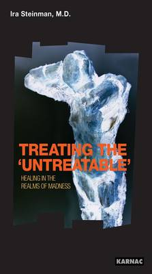 Treating the Untreatable: Healing in the Realms of Madness (Paperback)