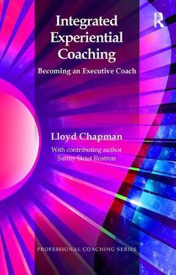 Integrated Experiential Coaching: Becoming an Executive Coach - The Professional Coaching Series (Paperback)