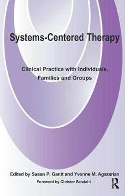 Systems-Centered Therapy: Clinical Practice with Individuals, Families and Groups (Paperback)