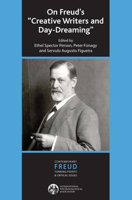 "On Freud's ""Creative Writers and Daydreaming"" - The International Psychoanalytical Association Contemporary Freud: Turning Points and Critical Issues Series (Paperback)"