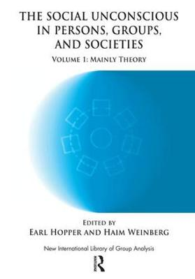 The Social Unconscious in Persons, Groups and Societies: Mainly Theory - The New International Library of Group Analysis (Paperback)