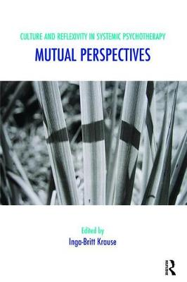Culture and Reflexivity in Systemic Psychotherapy: Mutual Perspectives - The Systemic Thinking and Practice Series (Paperback)