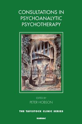 Consultations in Dynamic Psychotherapy - The Tavistock Clinic Series (Paperback)
