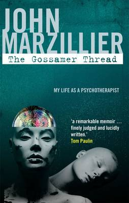 The Gossamer Thread: My Life as a Psychotherapist - The Karnac Library (Paperback)