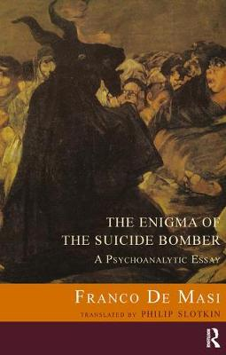 The Enigma of the Suicide Bomber: A Psychoanalytic Essay (Paperback)