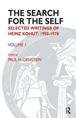 The Search for the Self: Volume 1: Selected Writings of Heinz Kohut 1950-1978 - Search for the Self: Selected Writings of Heinz Kohut (Paperback)