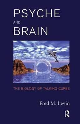 Psyche and Brain: The Biology of Talking Cures (Paperback)