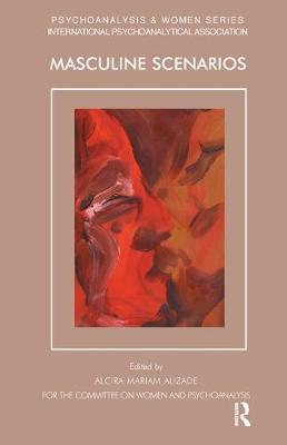 Masculine Scenarios - Psychoanalysis and Women Series (Paperback)