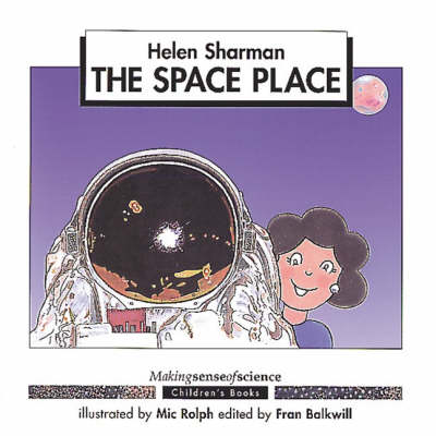 The Space Place - Making Sense of Science (Paperback)