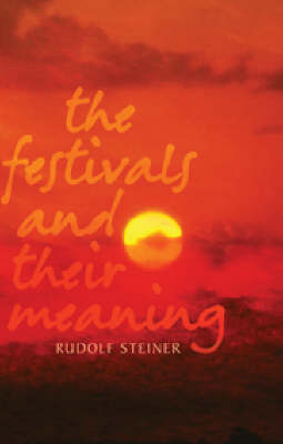 The Festivals and Their Meaning (Paperback)