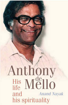 Anthony De Mello: His Life and His Spirituality (Paperback)