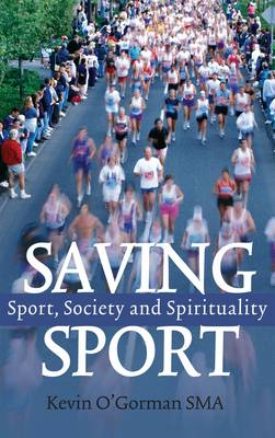 Saving Sport: Sport, Society and Spirituality (Paperback)