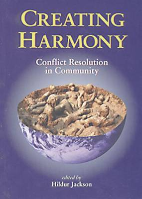 Creating Harmony: Conflict Resolution in Community (Paperback)