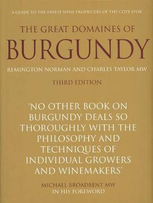 The Great Domaines of Burgundy: A Guide to the Finest Wine Producers of the Caote D'Or (Hardback)