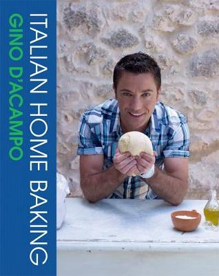 Italian Home Baking: 100 Irresistible Recipes for Bread, Biscuits, Cakes, Pizzas, Pasta and Party Food (Hardback)